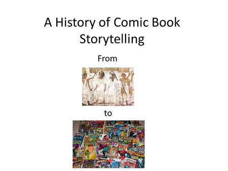 A History of Comic Book Storytelling From to. Definition By any definition that's likely to be given, comic books only date back to 1933 However, there.