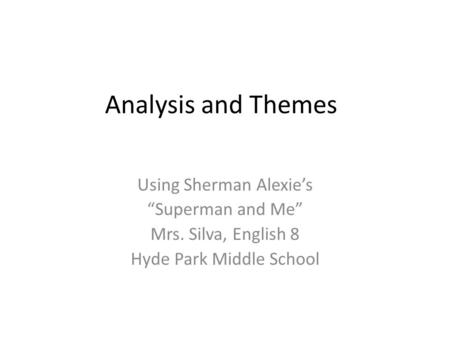"Analysis and Themes Using Sherman Alexie's ""Superman and Me"""