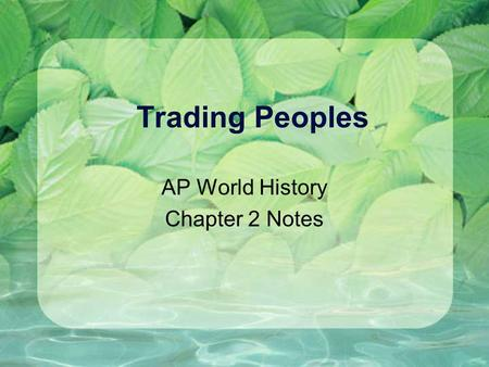 Trading Peoples AP World History Chapter 2 Notes.