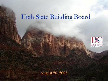 Utah State Building Board August 20, 2006. Higher Ed's Short/Long Range Plan for Washington County? In less than 25 years, more people will live in Washington.