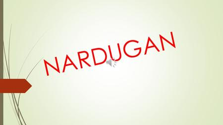 NARDUGAN Tradition of Pine decoration: Nardugan  Christmas festival which is commemorated the birth of Jesus by Christians is the festival of the.