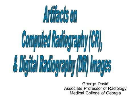 Computed Radiography (CR), & Digital Radiography (DR) Images