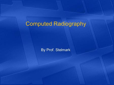 Computed Radiography By Prof. Stelmark. Presently, an acceleration in the conversion from screen-film radiography (analog) to digital radiography (DR)