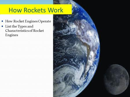 How Rocket Engines Operate List the Types and Characteristics of Rocket Engines How Rockets Work.