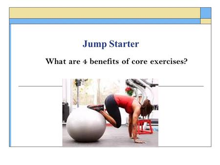 What are 4 benefits of core exercises?
