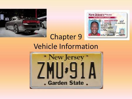 Chapter 9 Vehicle Information. Buying a Car If you buy a new or used car, you must – Title it – Register it – Insure it Before you get on the road.