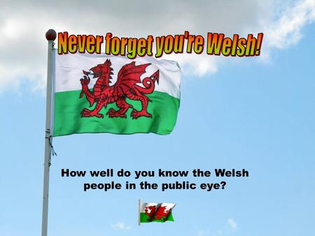 How well do you know the Welsh people in the public eye?