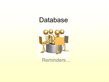 Database Reminders…. When making your table, stay in design view: Do this in design view. Not this in datasheet view.