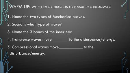 Warm Up: Write out the question or restate in your answer.