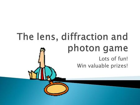The lens, diffraction and photon game