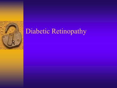 Diabetic Retinopathy. Early detection, education, and research are the keys to preventing diabetic retinopathy. Skilled professionals, such as TVI, are.