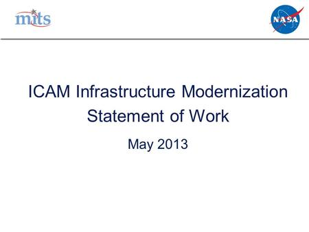 ICAM Infrastructure Modernization Statement of Work May 2013.