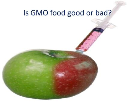 Is GMO food good or bad? Some say it's a bad thing But honestly people it wont kill you There are a small group of farmers that believe it could actually.