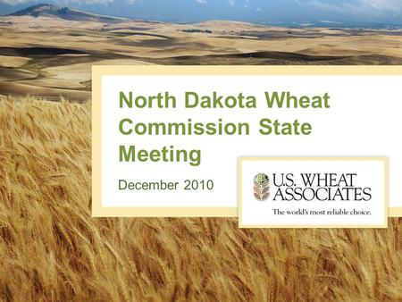 North Dakota Wheat Commission State Meeting December 2010.