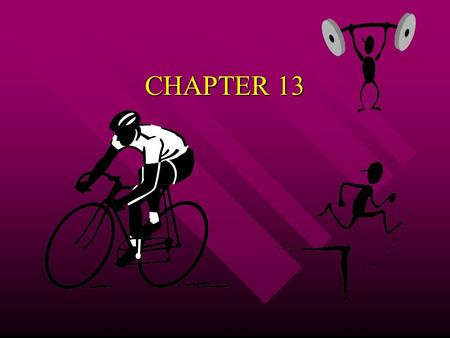 CHAPTER 13 Physical fitness -to carry out daily tasks easily and have enough reserve energy to respond to unexpected demands.