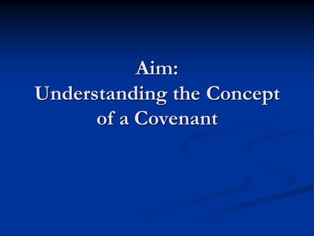 Aim: Understanding the Concept of a Covenant. Early Hebrews What we know about early Jewish People (Hebrews/Israelites) What we know about early Jewish.