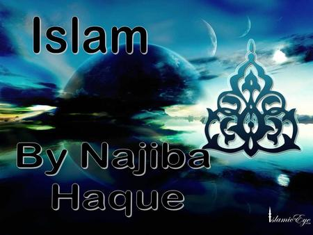 Islam: The second largest world religion...and growing. What is Islam?: Islam is a religion. The name of the religion Islam comes from and Arabic root,