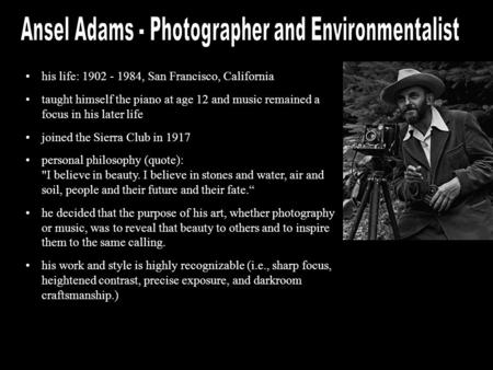 His life: 1902 - 1984, San Francisco, California taught himself the piano at age 12 and music remained a focus in his later life joined the Sierra Club.