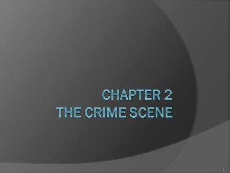 1. 2- Criminalistics, 10e Richard Saferstein © 2011, 2007, 2004, 2001, 1998, 1995 Pearson Higher Education, Upper Saddle River, NJ 07458. All Rights Reserved.