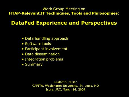 Work Group Meeting on HTAP-Relevant IT Techniques, Tools and Philosophies: DataFed Experience and Perspectives Rudolf B. Husar CAPITA, Washington University,