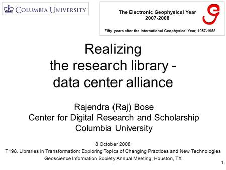 Realizing the research library - data center alliance 8 October 2008 T198. Libraries in Transformation: Exploring Topics of Changing Practices and New.