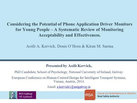 Considering the Potential of Phone Application Driver Monitors for Young People – A Systematic Review of Monitoring Acceptability and Effectiveness. Presented.