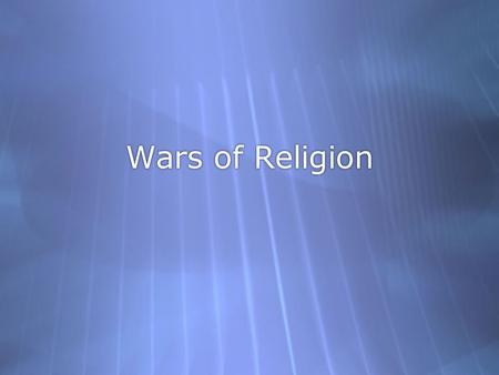 Wars of Religion. Key Terms  Peace of Augsburg (1555)  Edward VI (r. 1547-1553)  Lady Jane Grey  Mary I (r. 1553-1558)  Peace of Augsburg (1555)
