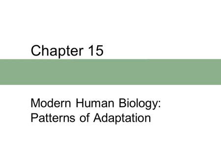 Modern Human Biology: Patterns of Adaptation