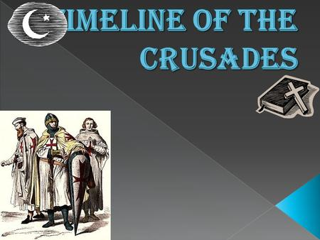  Took place from 1096 to 1099.  Otherwise known as the People's Crusade  Led by Count Raymond IV of Toulouse and declared by many wandering preachers,