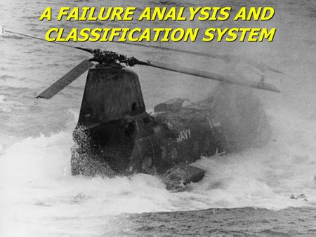 Shappell and Wiegmann, 1997 A FAILURE ANALYSIS AND CLASSIFICATION SYSTEM.
