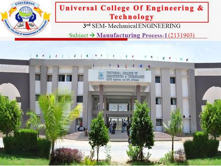 3 rd SEM- Mechanical ENGINEERING Subject  Manufacturing Process-1 (2131903)
