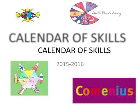 CALENDAR OF SKILLS 2015-2016. Artistic skills September I think that artistic skills are one of the many best things we can do at my school… This skill.