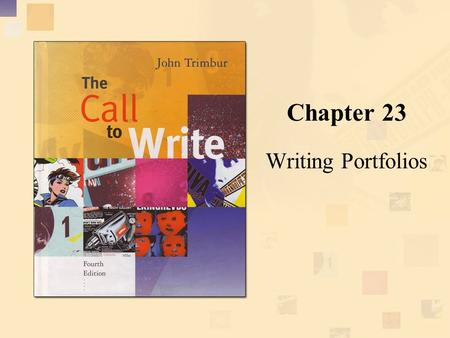 Chapter 23 Writing Portfolios. Copyright © Houghton Mifflin Company. All rights reserved.23 | 2 Chapter overview Looks at the use of portfolios, as well.