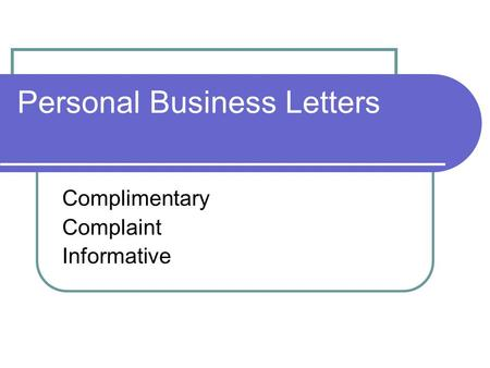 Personal Business Letters Complimentary Complaint Informative.