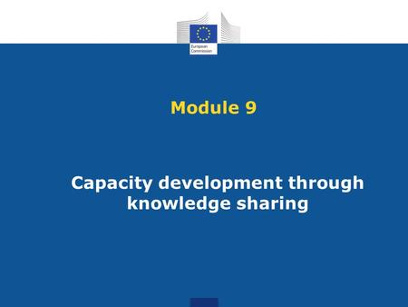 Module 9 Capacity development through knowledge sharing.