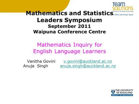 Mathematics and Statistics Leaders Symposium September 2011 Waipuna Conference Centre Mathematics Inquiry for English Language Learners Vanitha Govini.