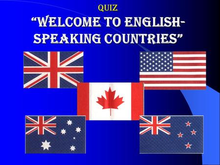 "QUIZ ""Welcome to English- speaking countries"". What sports was invented by the Canadian?  A. Baseball  B. Basketball  C. Soccer C. Soccer  D. Tennis."