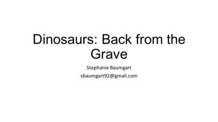Dinosaurs: Back from the Grave