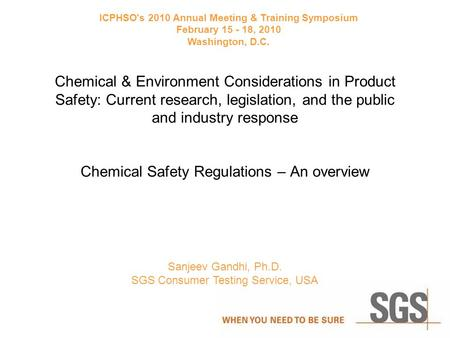 Chemical & Environment Considerations in Product Safety: Current research, legislation, and the public and industry response Chemical Safety Regulations.
