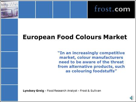 "European Food Colours Market ""In an increasingly competitive market, colour manufacturers need to be aware of the threat from alternative products, such."