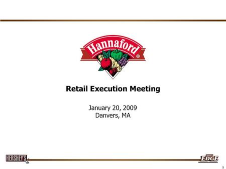 1 Retail Execution Meeting January 20, 2009 Danvers, MA.