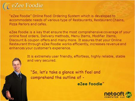 """eZee Foodie"" Online Food Ordering System which is developed to accommodate needs of various type of Restaurants, Restaurant Chains, Pizza Parlors and."