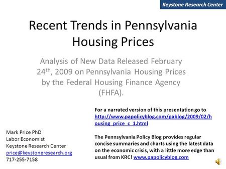 Recent Trends in Pennsylvania Housing Prices Analysis of New Data Released February 24 th, 2009 on Pennsylvania Housing Prices by the Federal Housing.