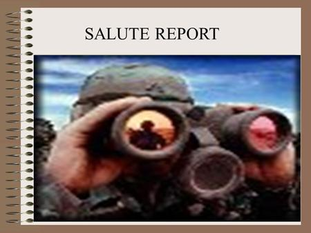 SALUTE REPORT. In order to survive and win on the modern battlefield, US forces must move, shoot, and communicate effectively. The individual soldier's.