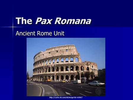 The Pax Romana Ancient Rome Unit