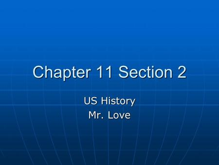 Chapter 11 Section 2 US History Mr. Love. Civil War Map (Focus on Blue and Red)