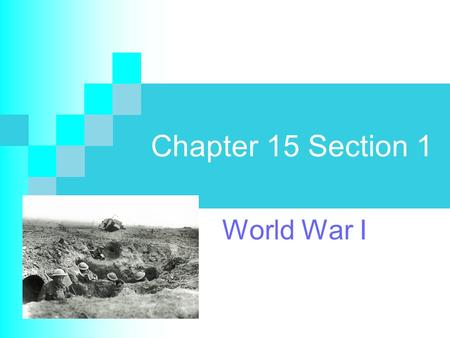 Chapter 15 Section 1 World War I. Nationalism The love for one's country.