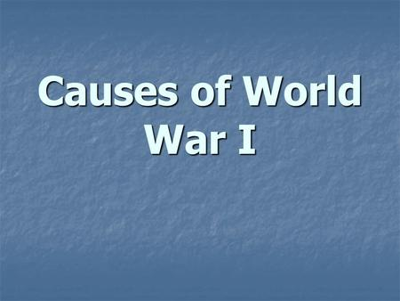 Causes of World War I. Underlying Causes Militarism Militarism Alliances Alliances Imperialism Imperialism Nationalism Nationalism Long term causes over.