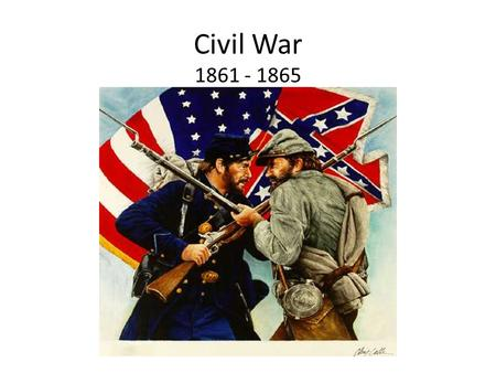 Civil War 1861 - 1865 Who was involved in the Civil War? The Civil War was fought between the Confederacy (Also known as the Confederate States Of America.