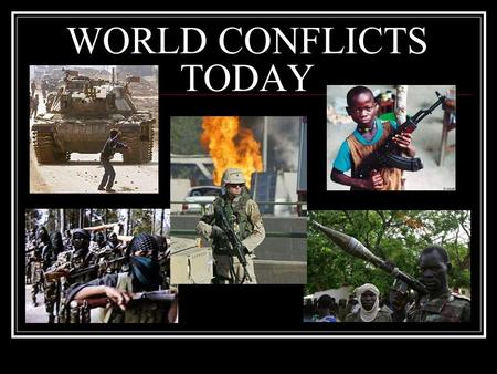 WORLD CONFLICTS TODAY. TOPICS DISCUSSED THE NATURE OF CONFLICTS TODAY ARMS SALES THE DECLINE OF THE UNITED STATES AND THE GLOBAL POWER SHIFT MILITARY.
